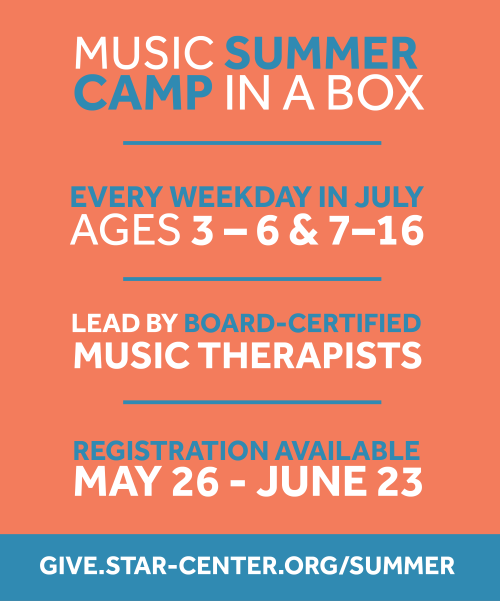 Music Summer Camp in a Box Every Weekday in July Ages 3- 6 and 7-16 lead by board-certified Music Therapists Registration Available May 26 - June 23